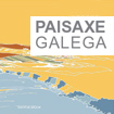 The Government of Galicia publishes its <i>Study Guide on Landscape Impact and Integration</i>